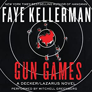Gun Games: A Decker/Lazarus Novel | [Faye Kellerman]