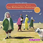Johann Sebastian Bach: Das Weihnachts-Oratorium (Starke Stücke) | Markus Vanhoefer