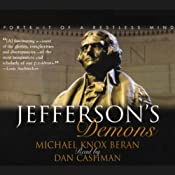 Jefferson's Demons: Portrait of a Restless Mind | [Michael Knox Beran]