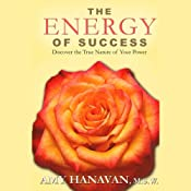 The Energy of Success: Discover the True Nature of Your Power | [Amy Hanavan]