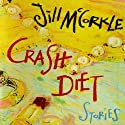 Crash Diet: Stories Audiobook by Jill McCorkle Narrated by Margaret Daly, Claire Slemmer, Lauren Fortgang, Elizabeth Evans, Holly Fielding, Allyson Johnson, Gabra Zackman