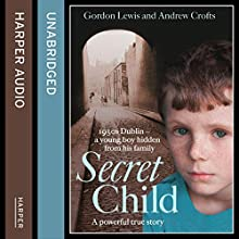 Secret Child (       UNABRIDGED) by Gordon Lewis, Andrew Crofts Narrated by Kevin Hely
