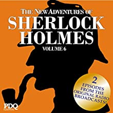 The New Adventures of Sherlock Holmes: The Golden Age of Old Time Radio Shows, Volume 6  by Arthur Conan Doyle Narrated by Basil Rathbone