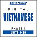Vietnamese Phase 1, Units 1-30: Learn to Speak and Understand Vietnamese with Pimsleur Language Programs Speech by  Pimsleur Narrated by  Pimsleur