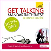 Get Talking Mandarin Chinese in Ten Days | [Elizabeth Scurfield, Song Lianyi]