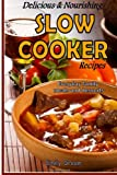 Emily Green Delicious & Nourishing Slow Cooker Recipes: Everyday family meals and desserts