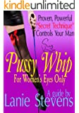PUSSY WHIP - Proven, Powerful