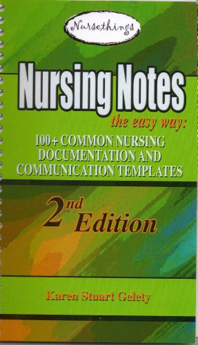 Nursing Notes the Easy Way:100+ Common Nursing Documentation and Communication Templates