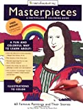 Masterpieces: A Fact-Filled Coloring Book (Start Exploring) (0762409452) by Zorn, Steven