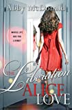 Liberation of Alice Love by Abby McDonald