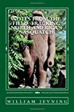 Notes From the Field: Tracking North America's sasquatch