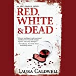 Red, White & Dead (       UNABRIDGED) by Laura Caldwell Narrated by Nancy Liem