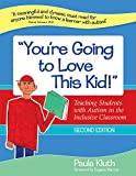 """You're Going to Love This Kid!"": Teaching Students with Autism in the Inclusive Classroom, Second Edition"