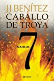 img - for Nahum. Caballo de Troya 7 (Spanish Edition) book / textbook / text book