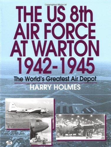 The US 8th Air Force at Warton 1942-1945: