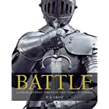 Battle: A Visual Journey Through 5,000 Years of Combat ~ R. G. Grant