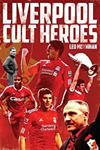 Liverpool FC Cult Heroes from Pitch Publishing Ltd