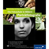 Die Fotoschule in Bildern. Portrtfotografie: Das Praxisbuch fr gute Portrts (Galileo Design)von &#34;Lars Ihring&#34;