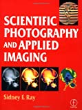 echange, troc Sidney F. Ray - Scientific Photography and Applied Imaging