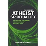 The Book of Atheist Spiritualityby Andre Comte-Sponville