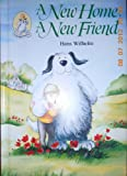 A New Home,a New Friend (0394872266) by Wilhelm, Hans