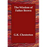 The Wisdom of Father Brownby G.K. Chesterton