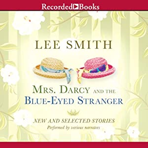 Mrs. Darcy and the Blue-Eyed Stranger | [Lee Smith]