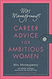 img - for Mrs. Moneypenny's Career Advice for Ambitious Women by Mrs. Moneypenny (2013) Paperback book / textbook / text book