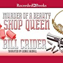 Murder of a Beauty Shop Queen: A Sheriff Dan Rhodes Mystery, Book 19 (       UNABRIDGED) by Bill Crider Narrated by George Guidall