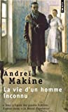 echange, troc Andreï Makine - La vie d'un homme inconnu