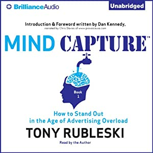 Mind Capture (Book 1): How to Stand Out in the Age of Advertising Overload | [Tony Rubleski]