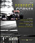 The Perfect Corner: A Driver's Step-b...