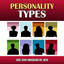 Personality Types (       UNABRIDGED) by Jane John-Nwankwo RN Narrated by Ellery Truesdell