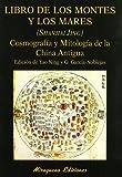 img - for LIBRO DE LOS MONTES Y LOS MARES. (Shanhai Jing). Cosmograf a y Mitolog a de la China Antigua book / textbook / text book