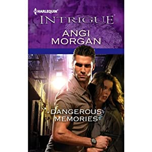 Dangerous Memories | [Angi Morgan]