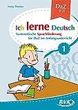 Ich lerne Deutsch Band 1: Systematische Sprachförderung für DaZ im Anfangsunterricht
