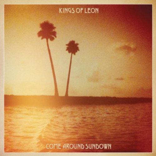 Come Around Sundown by Kings of Leon