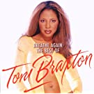 Breathe Again : The Best Of Toni Braxton