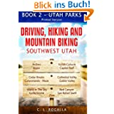 Driving, Hiking and Mountain Biking Southwest Utah