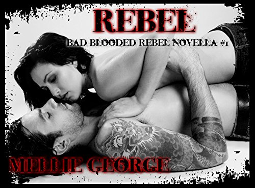 Free Kindle Book : Rebel: Bad Blooded Rebel Series
