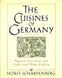 img - for The Cuisines of Germany: Regional Specialties and Traditional Home Cooking by Horst Scharfenberg (1989-01-01) book / textbook / text book