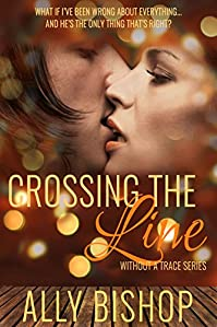 Crossing The Line: Without A Trace Series, A Contemporary Erotic Romance Novel by Ally Bishop ebook deal