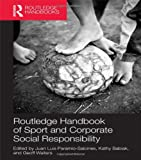 img - for Routledge Handbook of Sport and Corporate Social Responsibility (Foundations of Sport Management) book / textbook / text book