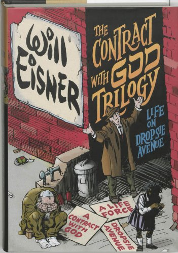 The Contract with God Trilogy: Life on Dropsie Avenue (A Contract With God, A Life Force, Dropsie Avenue) by Will Eisner