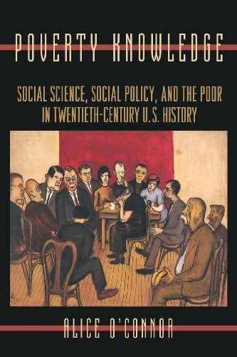Poverty Knowledge: Social Science, Social Policy, and the Poor in Twentieth-Century U.S. History (Politics and Society in Twentieth-Century America)