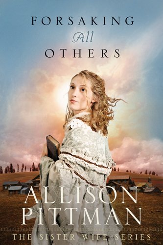 Forsaking All Others (Sister Wife #2)