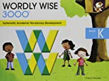 Wordly Wise 3000 Grade K - 2nd Edition (Wordly Wise 3000 2nd Edition)