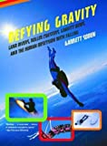 img - for Defying Gravity: Land Divers, Roller Coasters, Gravity Bums, and the Human Obsession with Falling by Soden, Garrett (2005) Paperback book / textbook / text book