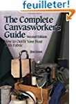 The Complete Canvasworker's Guide: Ho...