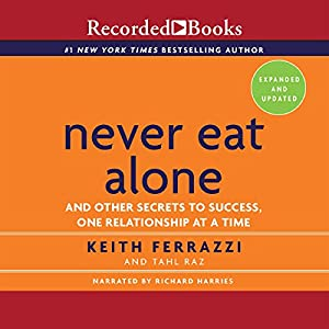 Never Eat Alone, Expanded and Updated Audiobook